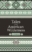Tales of the American Wilderness