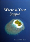 Where is Your Joppa?