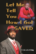 Let Me Tell You How I Got Saved